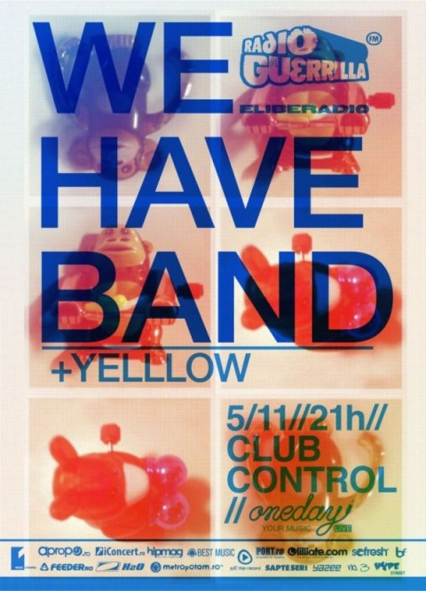 We Have Band + Yellow @ Control , 5 Noiembrie 2010