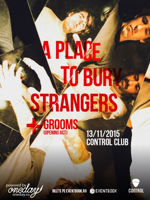 A Place To Bury Strangers // Grooms live @ Control- 13 Noiembrie